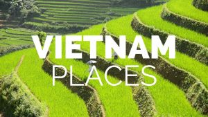 10 Best Places to Visit in Vietnam – Travel Video