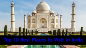 Top 10 Best Places to Visit in India|TOP 10|
